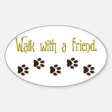 Walk With a Friend Sticker (Oval)