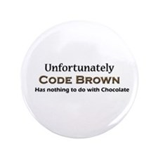 "Code Brown Doesn't Mean Chocolate 3.5"" Button"