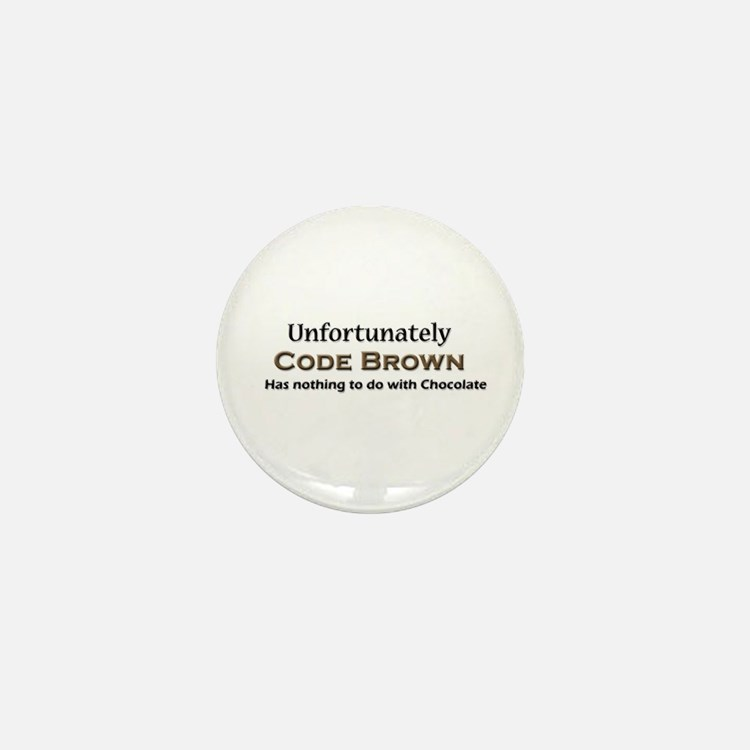 Code Brown Doesn't Mean Chocolate Mini Button