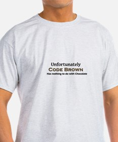 Code Brown Doesn't Mean Chocolate T-Shirt