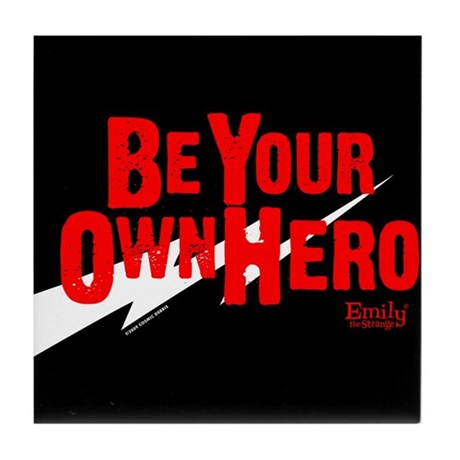 Be Your Own Hero Tile Coaster