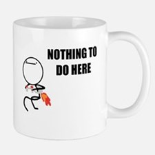 Nothing To Do Here Mug