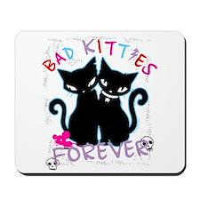 Bad Kitties Forever Mousepad