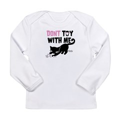 Don't Toy With Me Long Sleeve Infant T-Shirt