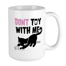 Don't Toy With Me Mug