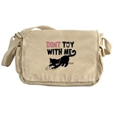 Don't Toy With Me Messenger Bag