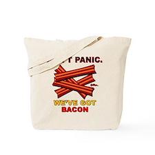 Don't Panic. We've Got Bacon Tote Bag