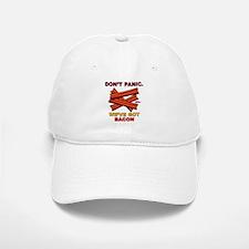 Don't Panic. We've Got Bacon Baseball Baseball Cap