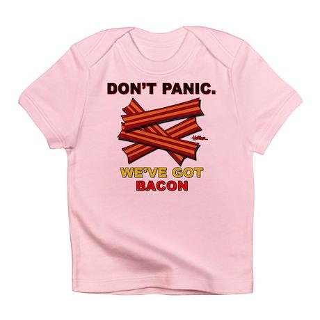 Don't Panic. We've Got Bacon Infant T-Shirt