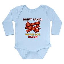 Don't Panic. We've Got Bacon Long Sleeve Infant Bo
