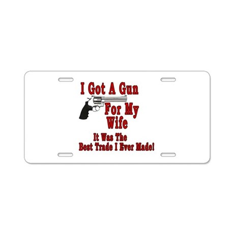 Gun For My Wife Aluminum License Plate