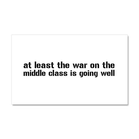 War On The Middle Class Car Magnet 20 x 12