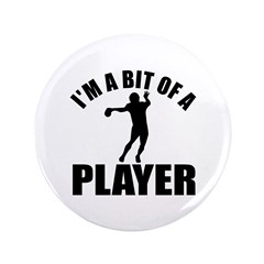 "I'm a bit of a player american football 3.5"" Butto"
