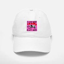 I Love Beef Eat Me! Baseball Baseball Cap