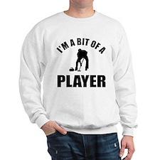I'm a bit of a player curling Sweatshirt