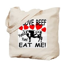 I Love Beef Eat Me! Tote Bag