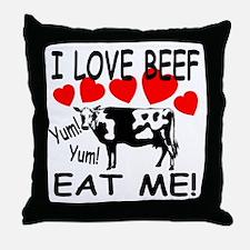 I Love Beef Eat Me! Throw Pillow