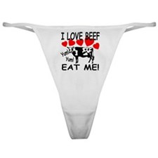 I Love Beef Eat Me! Classic Thong
