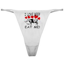 I Love Beef Eat Me! Classic Thong