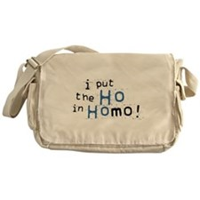 Ho in Homo Messenger Bag
