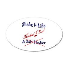 Shake it Like Michael J. Fox 22x14 Oval Wall Peel