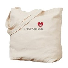 Trust your dog Tote Bag