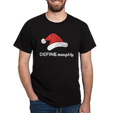 """Santa Hat: Define """"Naughty"""" T-Shirt"""