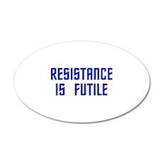 Resistance is Futile 22x14 Oval Wall Peel
