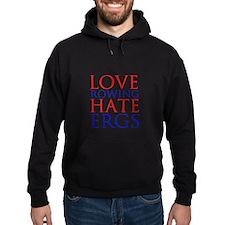 Love Rowing - Hate Ergs Hoodie