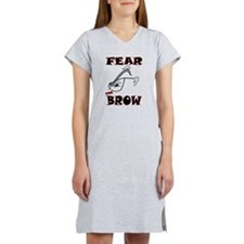 Fear the Brow Women's Nightshirt