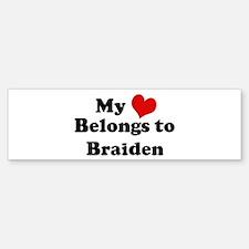 My Heart: Braiden Bumper Bumper Bumper Sticker