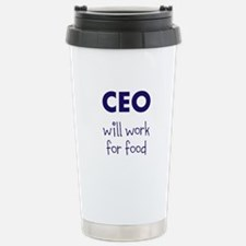 CEO Will Work For Food Travel Mug