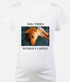 Dog Tired Shirt