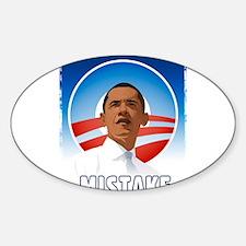 Obama - Mistake Sticker (Oval)