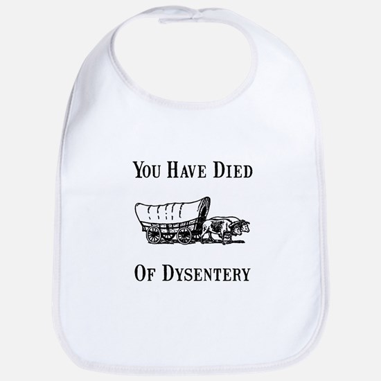 Died Of Dysentery Bib