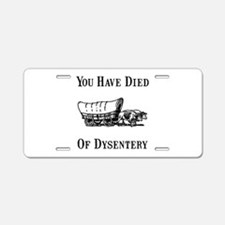 Died Of Dysentery Aluminum License Plate