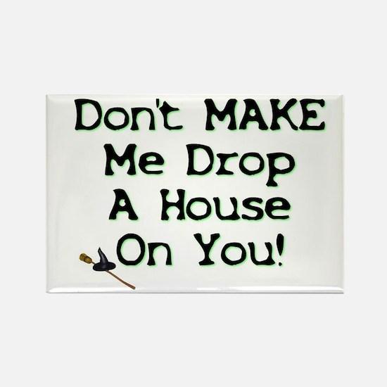 Don't Make Me... Rectangle Magnet