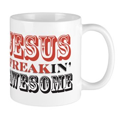 Jesus Freakin' Awesome Mug