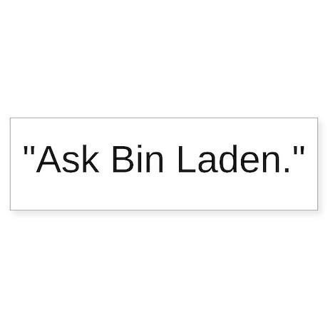 Ask Bin Laden Bumper Sticker