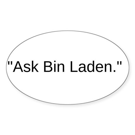 Ask Bin Laden Sticker (Oval)
