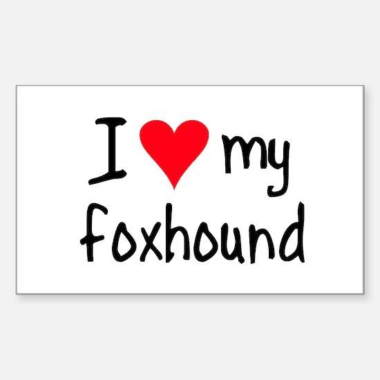 I LOVE MY Foxhound Sticker (Rectangle)