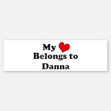 My Heart: Danna Bumper Bumper Bumper Sticker