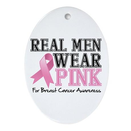Real Men Wear Pink Ornament (Oval)