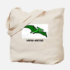 Name your own Pterodactyl! Tote Bag