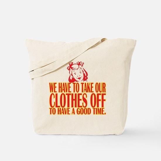 Clothes Off Tote Bag