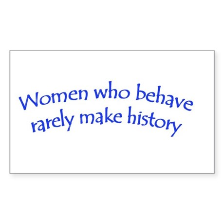 Women Who Behave Sticker (Rectangle)