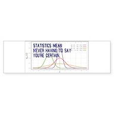 Statistics Means Uncertainty Bumper Sticker