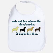 Ask Not for Barking Bib