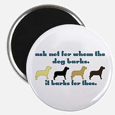 Ask Not for Barking Magnet