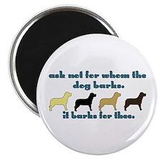 "Ask Not for Barking 2.25"" Magnet (100 pack)"